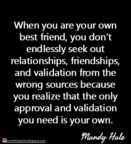 Be your own best friend Quotes | Heartfelt Love And Life Quotes