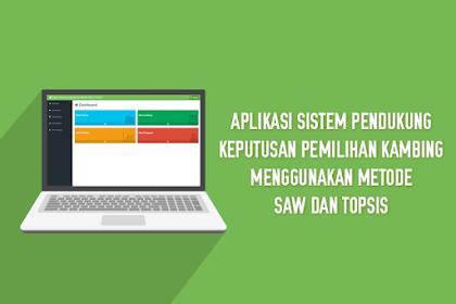 Aplikasi Sistem Pendukung Keputusan Pemilihan Kambing Menggunakan Metode SAW Dan TOPSIS