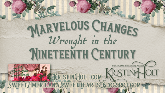 Kristin Holt | Marvelous Changes Wrought in the Nineteenth Century