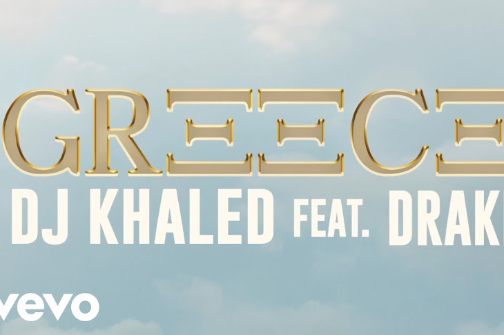 Listen: DJ Khaled - Greece Featuring Drake