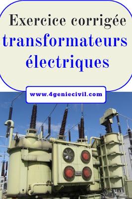 Exercice corrigée sur les transformateurs électriques