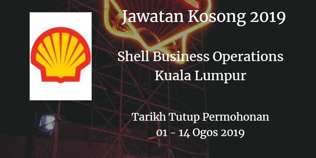 Jawatan Kosong Shell Business Operations Kuala Lumpur 01 - 14 Ogos 2019