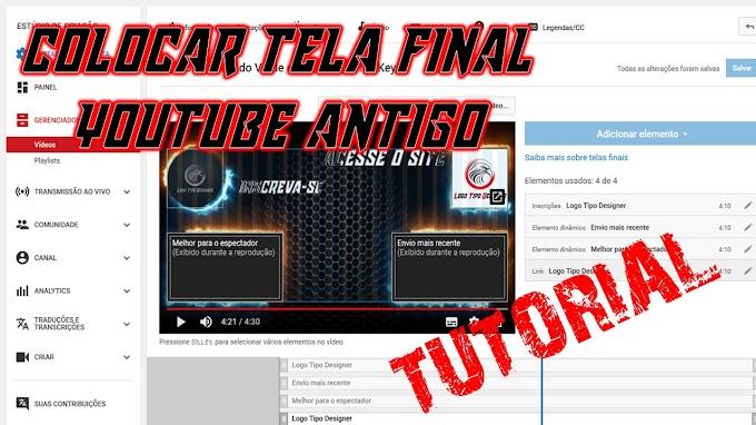 Aprenda a Colocar a Tela Final na Versão Classica (antiga) do Youtube