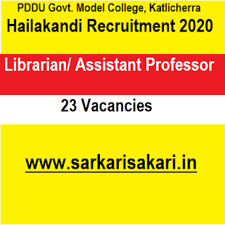 PDDU Govt. Model College, Katlicherra, Hailakandi Recruitment 2020 - Librarian/ Assistant Professor (23 Posts)