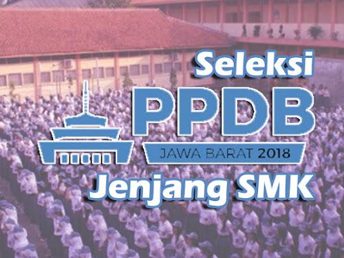 Seleksi PPDB Jabar 2018 Jenjang SMK