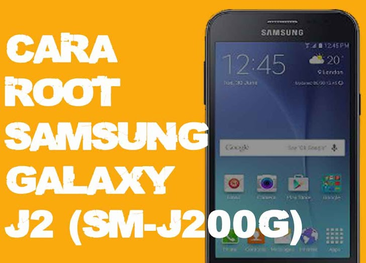 Cara Terbaru Root Samsung J2 (SM-J200G)