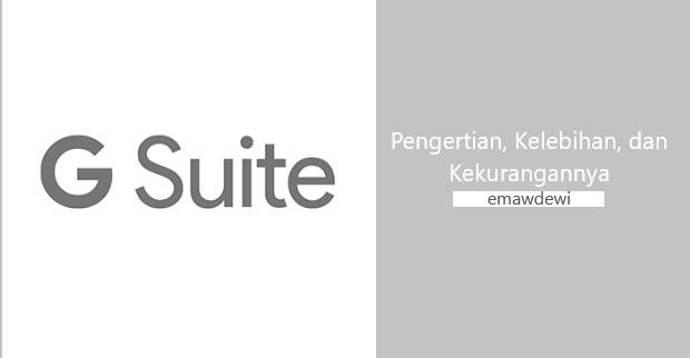 pengertian kelebihan dan kekurangan google suite. Hosting murah. emawdewi