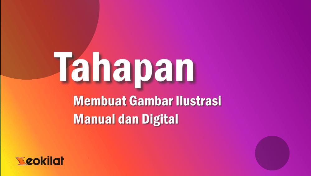 Sebutkan Tahapan Membuat Gambar Ilustrasi Manual dan Digital
