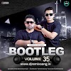 Bootleg Vol. 35 – DJ Ravish & DJ Chico