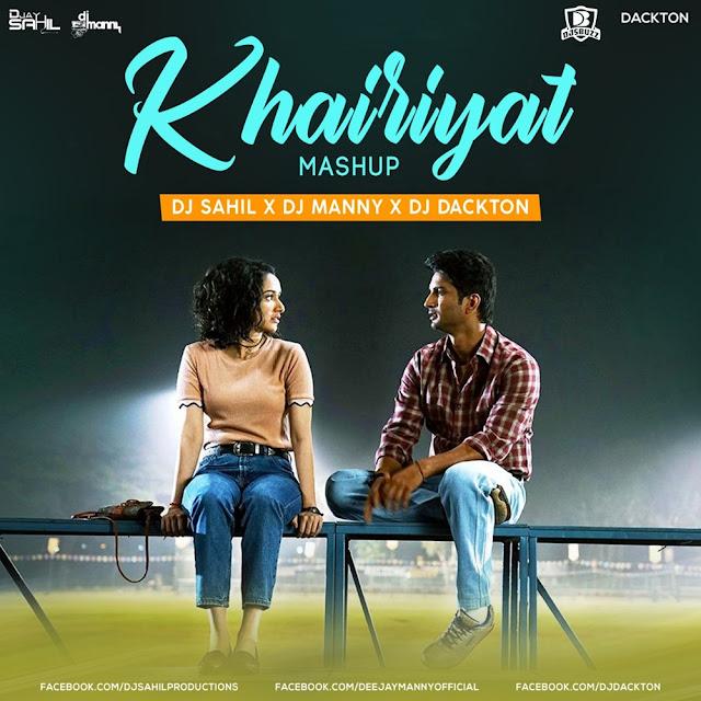 Khairiyat (Mashup) – DJ Sahil x DJ Manny x DJ Dackton