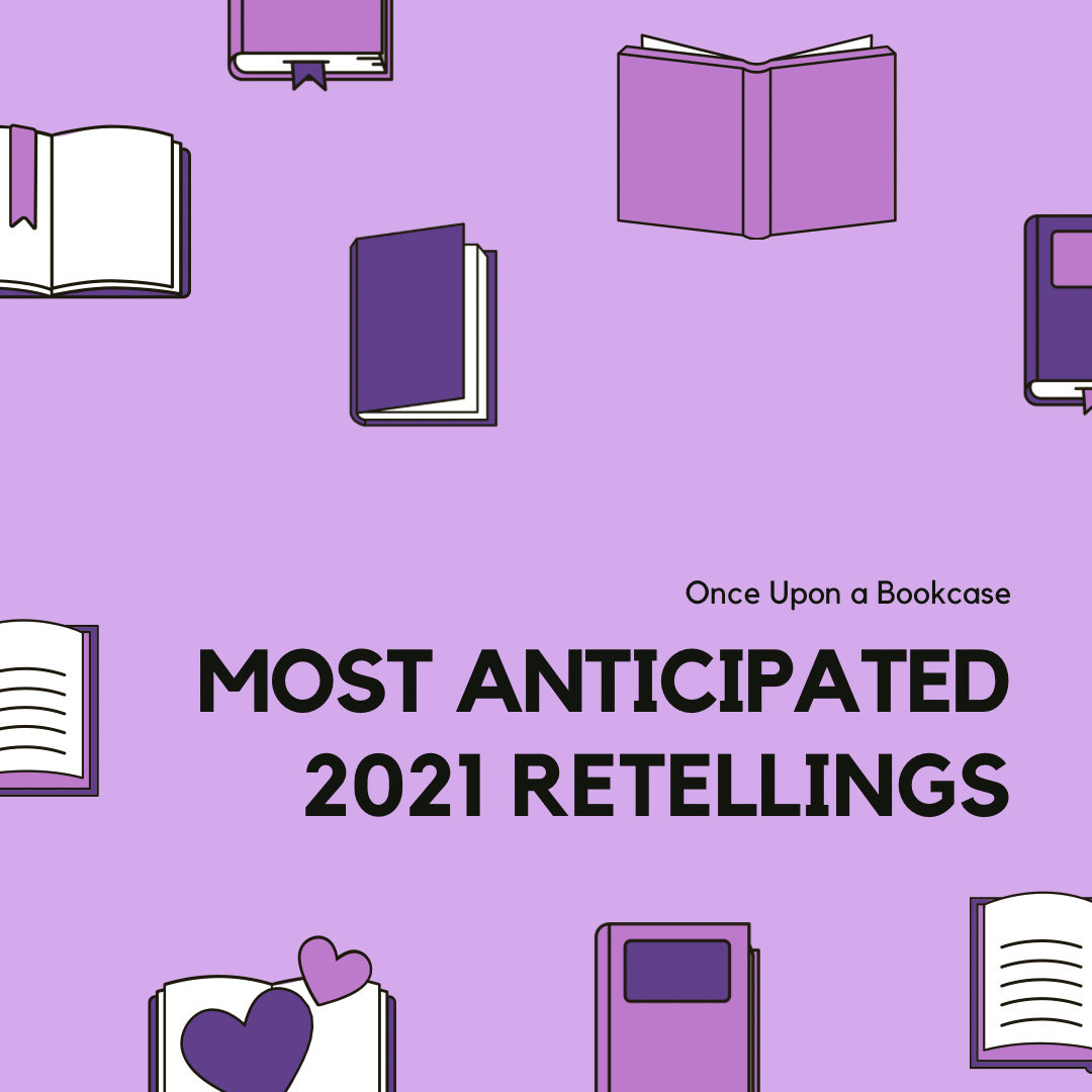 Most Anticipated 2021 Retellings