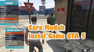 Cara Mudah Instal Game GTA 5