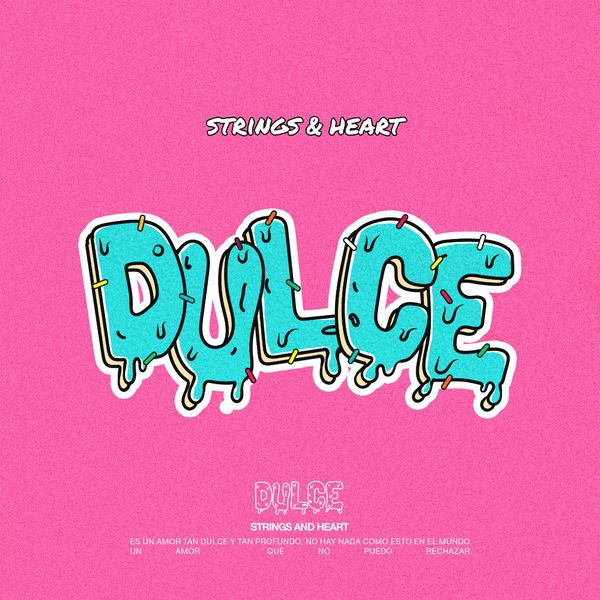 Strings and Heart – dulce (Single) 2021 (Exclusivo WC)