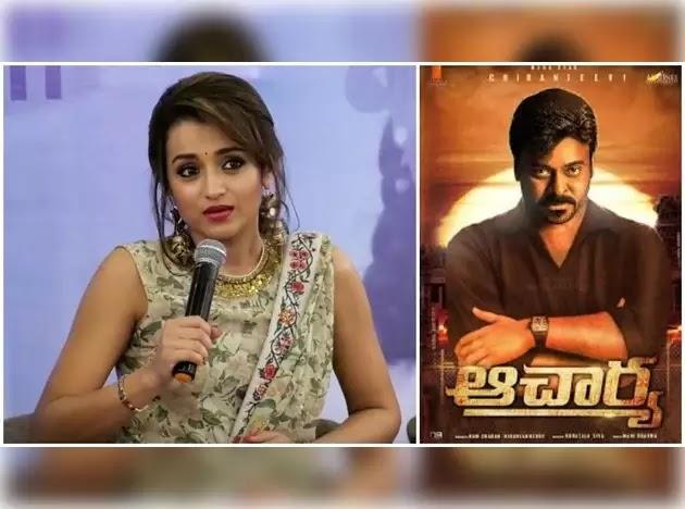 Chiranjeevi Reveals Why Trisha Out Of Telugu Film Acharya