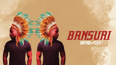 BREYTH - BANSURI ( AFRO HOUSE ) DOWNLOAD