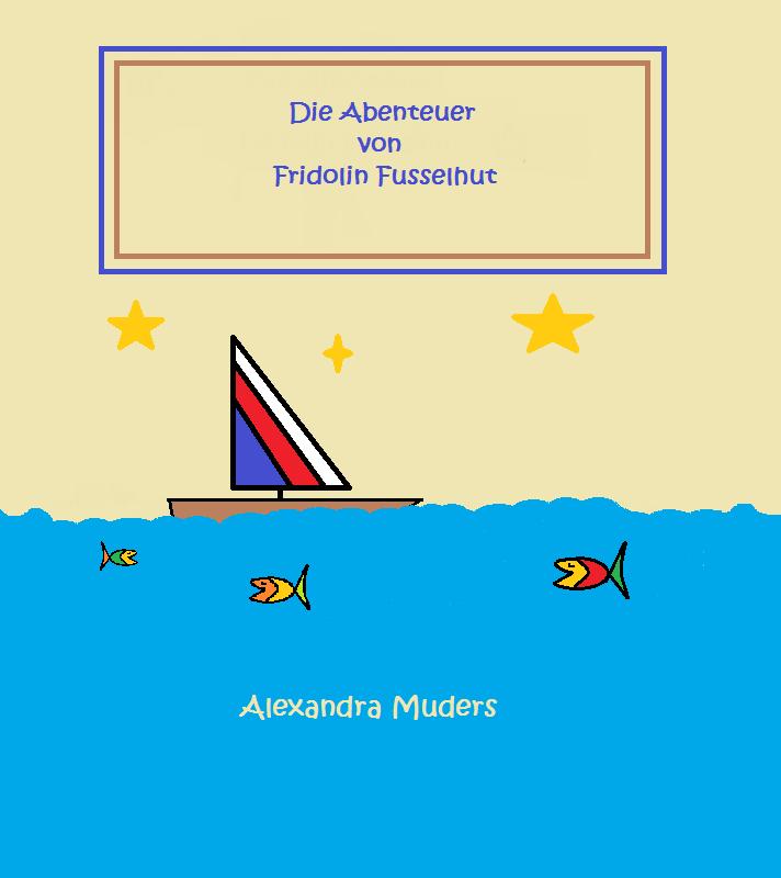 Kinderbuch: Die Abenteuer von Fridolin Fusselhut