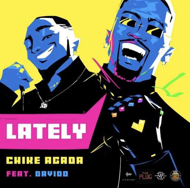 """Davido x Chike Agada – """"Lately"""" - www.mp3made.com.ng"""