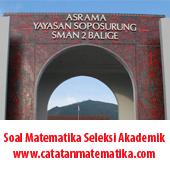 Soal Matematika Seleksi Akademik Asrama Yayasan Soporung SMAN 2 Balige