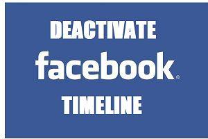 HACKAHOLIC: HOW TO DEACTIVATE FACEBOOK TIMELINE?