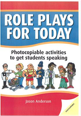 Role Plays for Today: Photocopiable Activities to Get Students Speaking