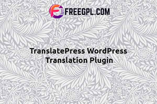 TranslatePress WordPress Translation Plugin Nulled Download Free