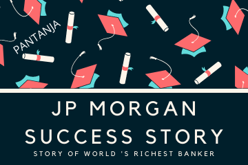 JP Morgan success story। case study of jp morgan। story of world 's richest banker।