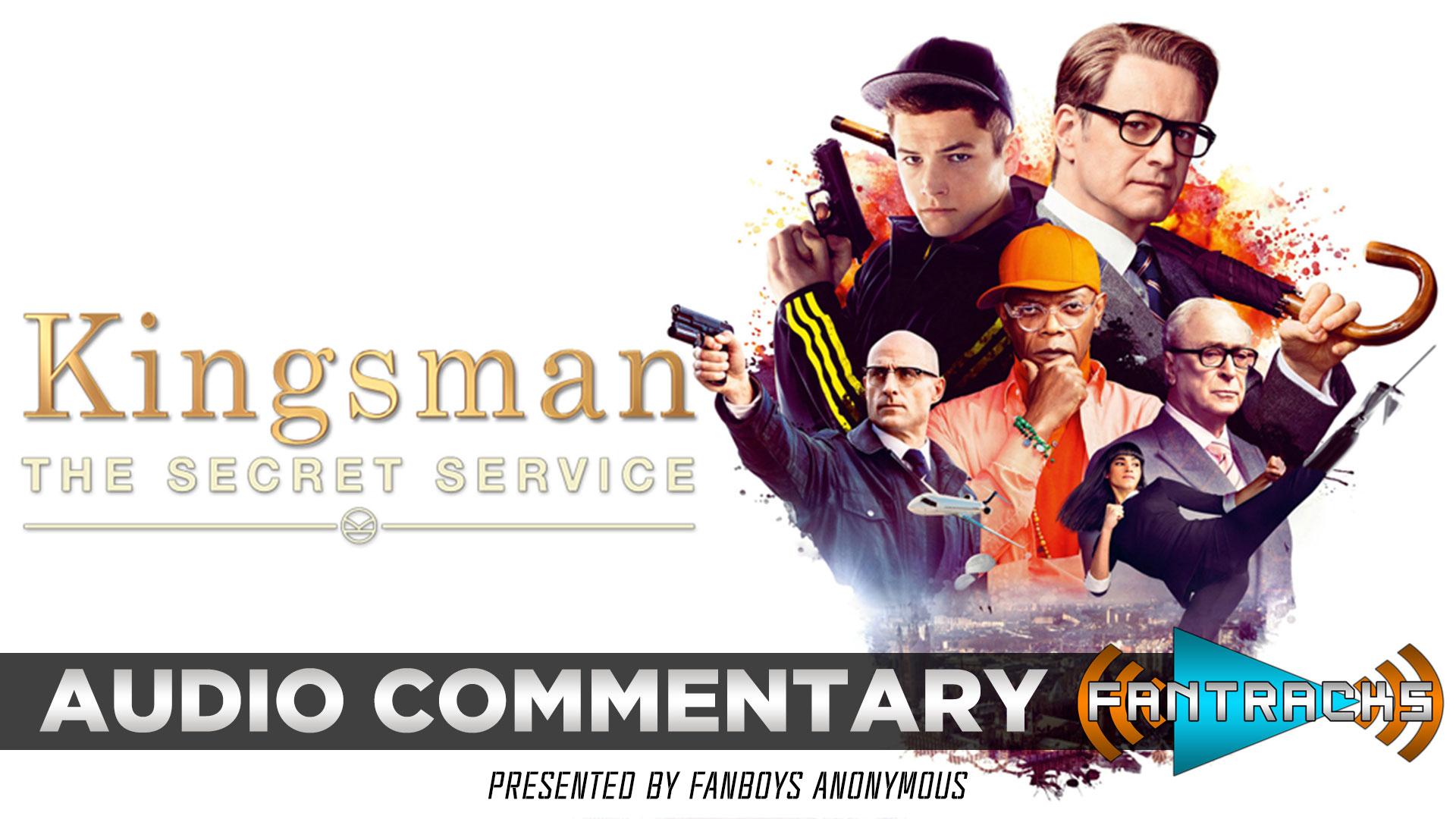 FanTracks Kingsman: The Secret Service audio commentary