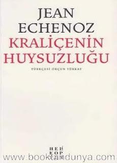 Jean Echenoz - Kraliçenin Huysuzluğu
