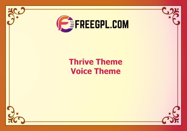 Thrive Theme Voice Theme Nulled Download Free