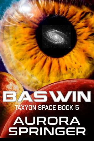 New - Baswin, Book 5 in Taxyon Space