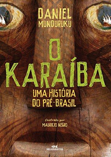 O Karaíba: Uma história do pré-Brasil - Daniel Munduruku
