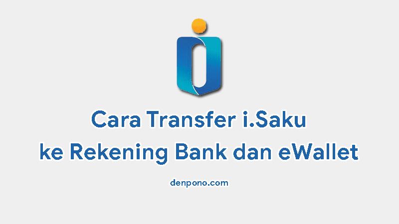 Cara Transfer Saldo iSaku ke Bank dan eWallet Tanpa Perlu Upgrade