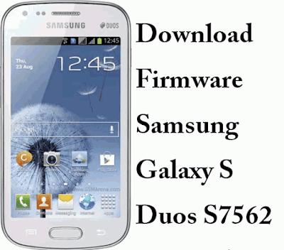 Download Firmware Samsung Galaxy S Duos S7562 Original