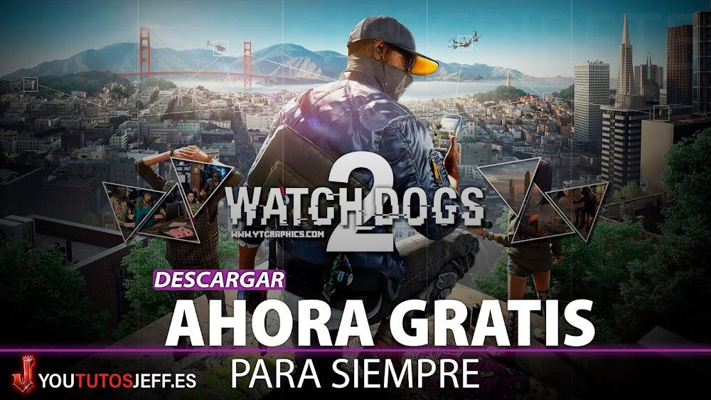 Como Descargar Watch Dogs 2 Gratis, Aprovecha Ahora