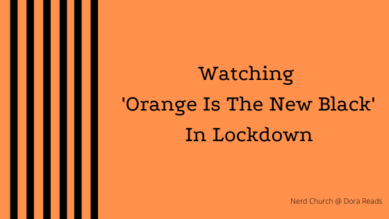 'Watching 'Orange Is The New Black' in Lockdown' with an orange background, and black stripes down the left-hand side