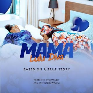 AUDIO | Lulu Diva – Mama (Mp3) Download