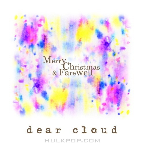 Dear Cloud – Merry Christmas & Farewell