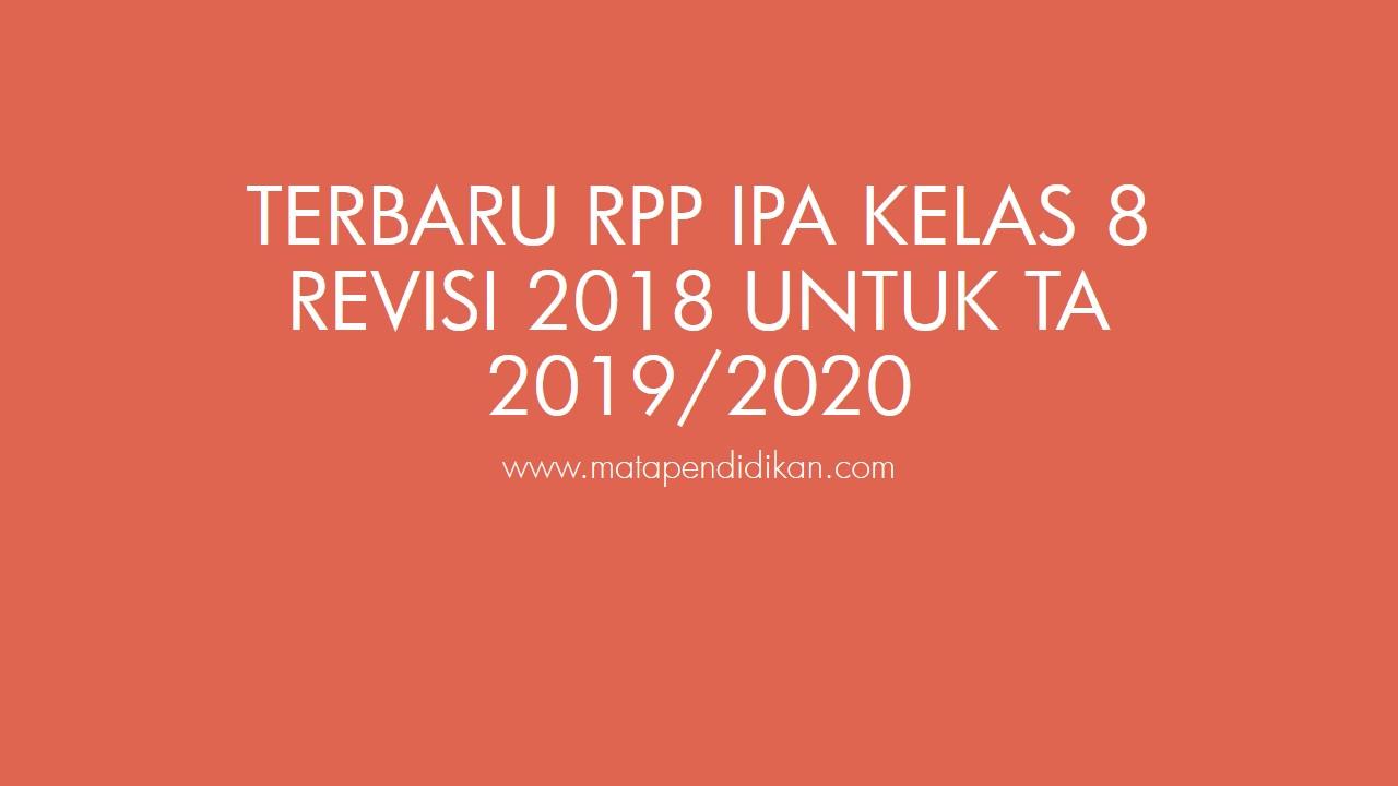 Terbaru RPP IPA Kelas 8 Revisi 2018 untuk TA 2019/2020
