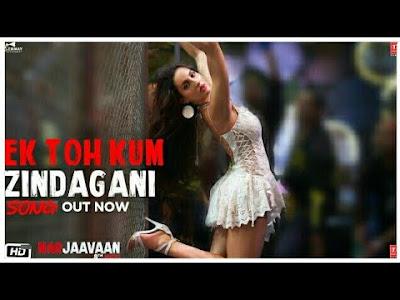 Ek Toh Kam Zindagani Lyrics - Marjaavaan (2019)
