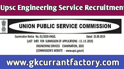 Upsc Engineering Service Examination 2019 - 20 , Upsc Recruitment