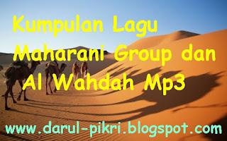 Kumpulan Lagu Maharani Group dan Al Wahdah Mp Kumpulan Lagu Maharani Group dan Al Wahdah Mp3