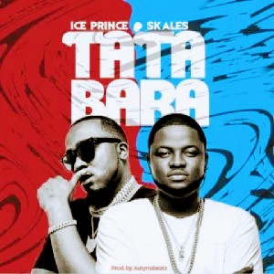 Music: ice prince ft Skales-Tatabara