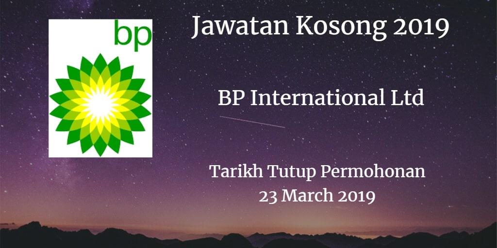 Jawatan Kosong BP International Ltd 23 March 2019