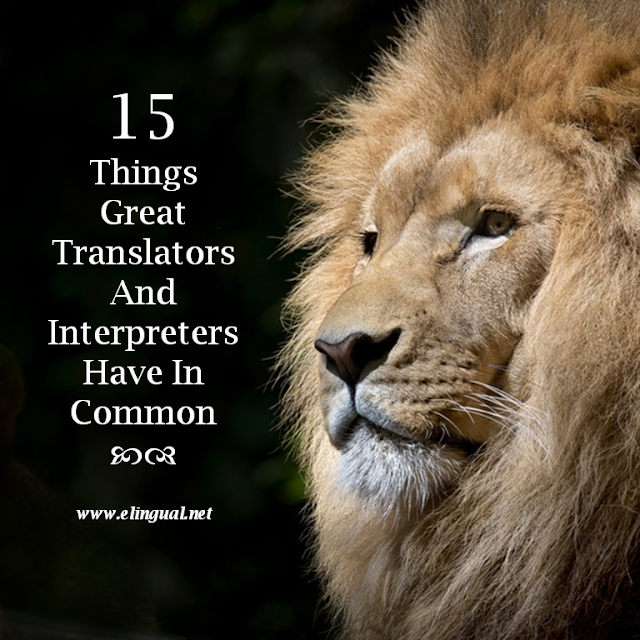 15 Things Great Translators And Interpreters Have In Common | www.elingual.net