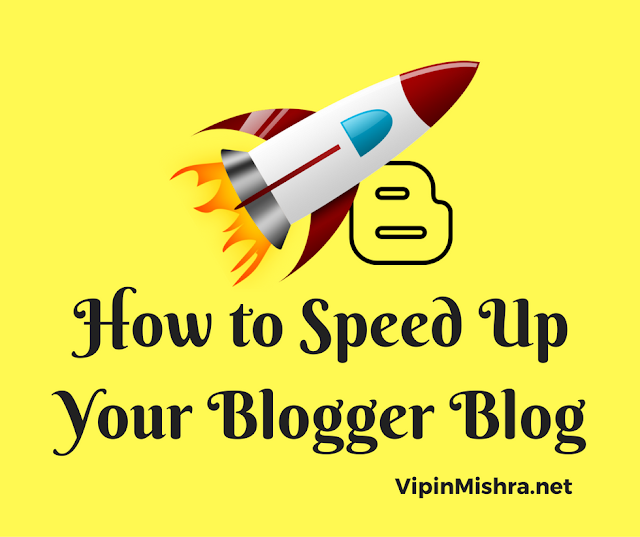 How to Speed Up Blogger Blog