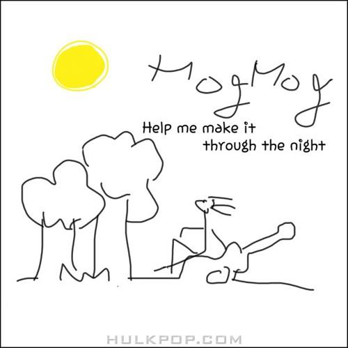 Mogmog – Help Me Make It Through the Night – Single