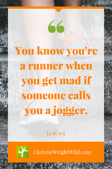 You know you're a runner when you get mad if someone calls you a jogger. | funny runner quotes, Christie Wright Wild