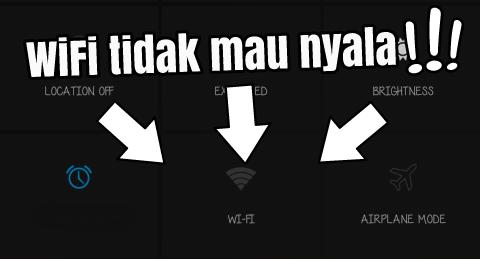 wifi tidak mau menyala di android, wifi tidak mau menyala, hp wifi tidak mau menyala di hp, wifi tidak bisa nyala
