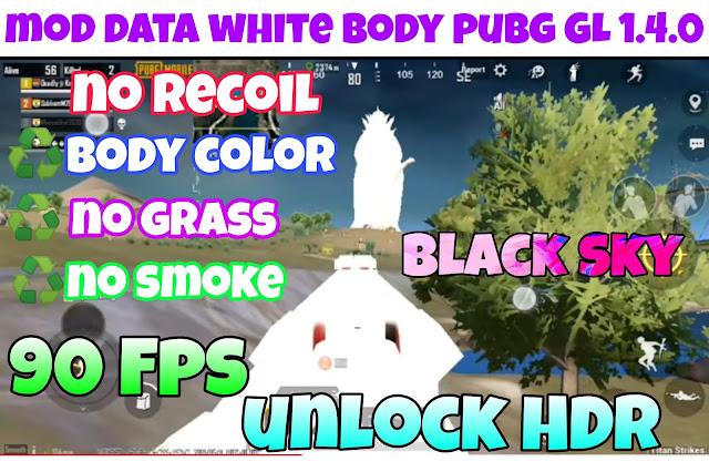 Hướng dẫn mod data white body pubg 1.4.0 | mod data no recoil , no smoke , no grass, unlock HDR, 90 fps, antiban 100%