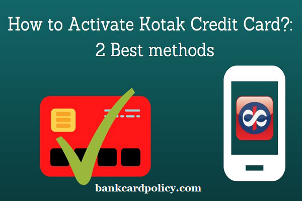 How to Activate Kotak Credit Card?: 2 Best methods